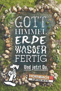Schöpfung in ganz kurz - das Hornbach-Werbeplakat.