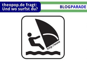 UNd wo surfst du? Blogparade